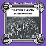 Lester Lanin & His Orchestra The Uncollected: Lester Lanin And His Orchestra