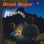 Brent Moyer Keep Going On