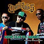 David Rolas Mas Que Tu Amigo (Single)(Feat. Guary Y Cleyton)