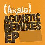 Akala Acoustic Remixes EP