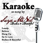 Suzie McNeil Karaoke As Sung By Suzie McNeil On Broken & Beautiful