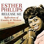 Esther Phillips Release Me - Reflections Of Country & Western Greats