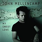 John Mellencamp My Sweet Love (Single)