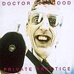 Dr. Feelgood Private Practice (2002 Digital Remaster)