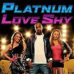 Platnum Love Shy (Thinking About You) (Maxi-Single)