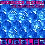 The Bubbles Bidibodi Bidibu