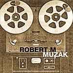Robert M. Muzak