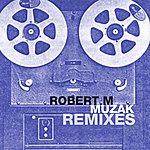 Robert M. Muzak Remixes