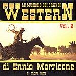 Western Le Musiche Die Grandi Western, Vol.2 - Di Ennio Morricone E Molti Altri