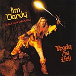 Jim Dandy Ready As Hell