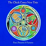 The Chick Corea New Trio Past, Present & Futures