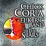 Chick Corea Elektric Band To The Stars