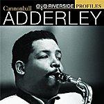 Cannonball Adderley Riverside Profiles: Cannonball Adderley