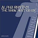 AlpharhythM The Show Must Go On