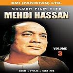 Mehdi Hassan Golden Film Hits Vol-3  Mehdi Hassan