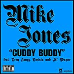 Mike Jones Cuddy Buddy (Single)(Feat. Trey Songz, Twista & Lil Wayne)(Parental Advisory)