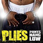 Plies Pants Hang Low (Single)(Edited)