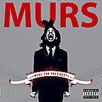Murs Murs For President
