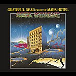 Grateful Dead From The Mars Hotel (Expanded)