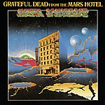 Grateful Dead From The Mars Hotel