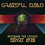 Grateful Dead Rocking The Cradle, Egypt 1978 (Live At Gizah Sound & Light Theater, Cairo, Egypt, Sept. 15, 1978)