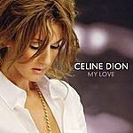 Celine Dion My Love (Radio Version)