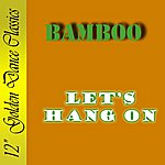 Bamboo Let's Hang On