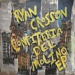 Ryan Crosson Confiteria del Molino EP