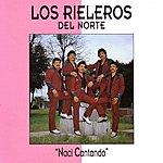 Los Rieleros Del Norte Naci Cantando