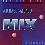 Michael Salgado The Ultimate Mix