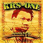 KRS-One Strickly For Da Breakdancers & Emceez
