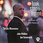 John Webber Look, Stop & Listen: The Music of Tadd Dameron