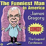 James Gregory The Funniest Man in America - The Legend Continues