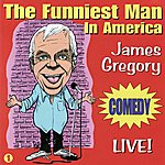 James Gregory The Funniest Man in America - Live!