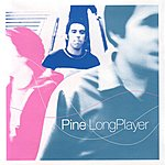 The Pine Long Player