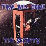 The Secrets Time Will Come