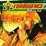 Turbulence Nah Sell Out