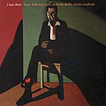 Roger Kellaway I Was There: Roger Kellaway Plays from the Bobby Darin Songbook