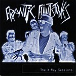 Frantic Flintstones The X-Ray Sessions