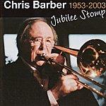 Chris Barber Jubilee Stromp: 1953 - 2003