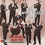Dutch Swing College Band We Double Dare You