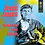 Jesse James The Music He Lived And Died By