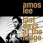 Amos Lee Last Days At The Lodge
