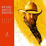 Michael Martin Murphey Cowboy Songs Vol. 4