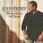 John Berry Those Were the Days
