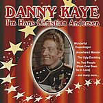 Danny Kaye I'm Hans Christian Andersen