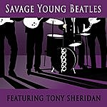 Tony Sheridan Savage Young Beatles