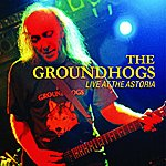 The Groundhogs Live at The Astoria