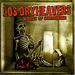 Los Dry Heavers Words of Surrender