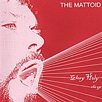 The Mattoid Glory Holy The EP